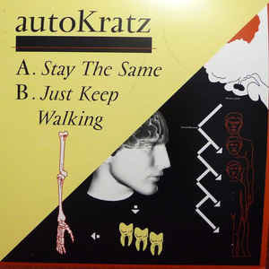 AutoKratz ‎– Stay The Same / Just Keep Walking