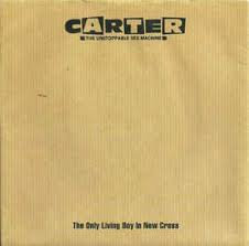 Carter - The Only Living Boy In New Cross