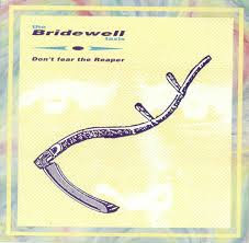The Bridewell Taxis - Don't Fear The Reaper