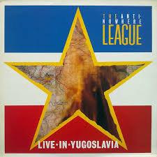Anti Nowhere League - Live in Yogoslavia