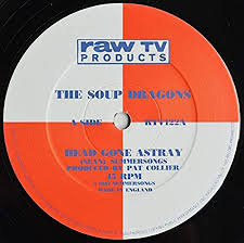 The soup dragons - Head Gone Astray