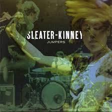 Sleater Kinney - Jumpers