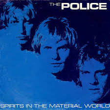 The Police - Spirits in a material world