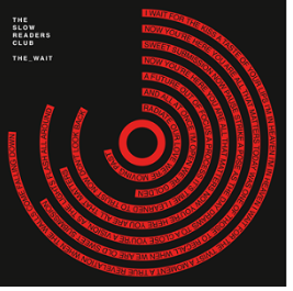 The Slow Readers Club - The Wait
