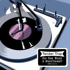 Tender trap - Do you want a boyfriend