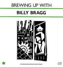Billy Bragg - Brewing Up With