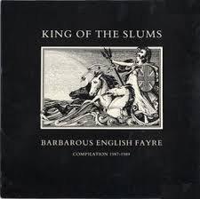 King of the Slums - Barbarous English Fayre