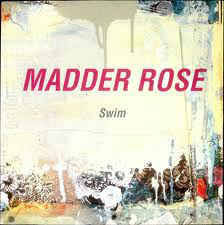 Madder Rose - Swim
