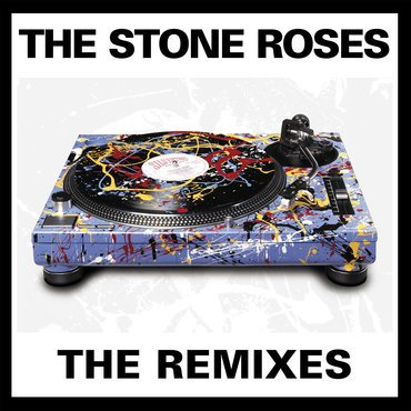 Stone Roses - Remixes