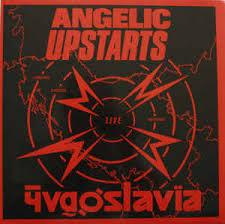 Angelic upstarts - Yugoslavia