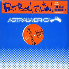 Fatboy Slim - The Beat Burger EP