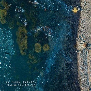 Juliana Barwick - Healing is a Miracle