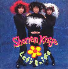 Shonen Knife - Let's knife