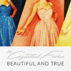 The Crystal Furs - Beautiful and True