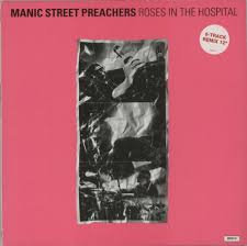 Manic Street Preachers - Roses in the hospital