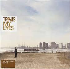 Travis - My eyes Part 2