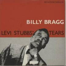 Billy Bragg - Levi Stubbs' Tears