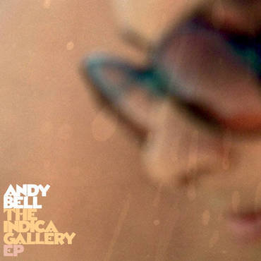 Andy Bell Meets Pye Corner Audio Uptown - The Indica Gallery EP