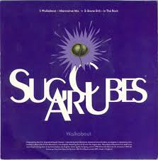 The Sugar cubes - Walkabout