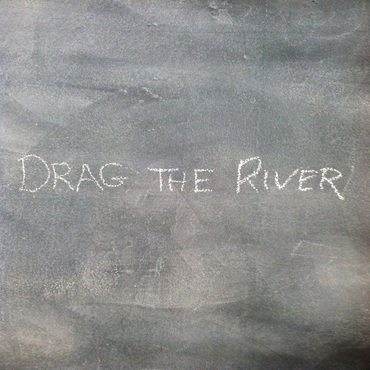 Drag The River - Drag The River