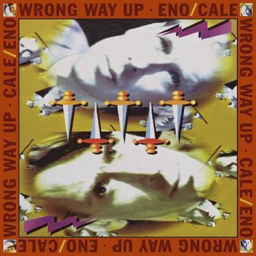 Eno / Cale - Wrong Way Up 30th Anniversary