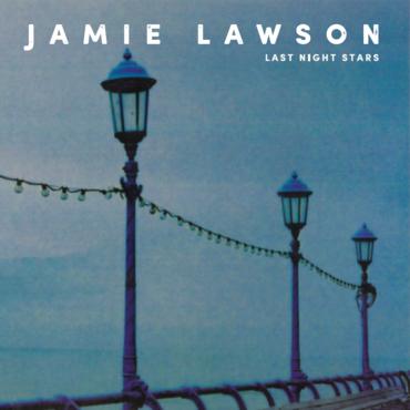 Jamie Lawson - Last Night Stars