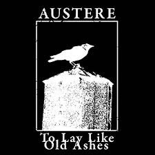Austere - To lay like old ashes