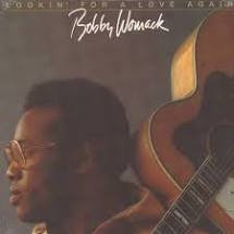 Bobby Womack - Lookin for a love again