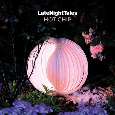 Hot Chip - Late Night Tales - Various