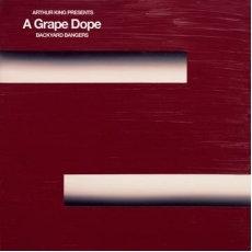 Arthur King - A Grape Dope Backyard Bangers