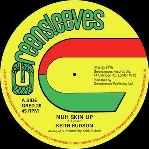 Keith Hudson - Nuh Skin Up