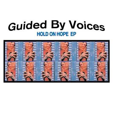 Guided By Voices - Hold On Hope EP