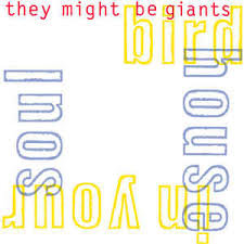 They Might Be Giants - Bird house in your soul