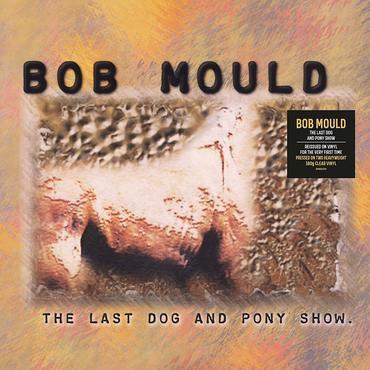 Bob Mould - The Last Dog & Pony Show