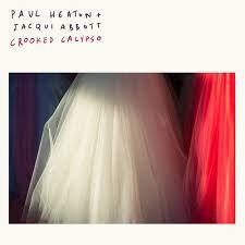 Paul Heaton & Jackie Abbott - Crooked Calypso