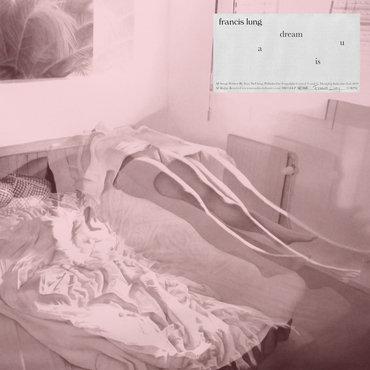 Francis Lung - A Dream Is U
