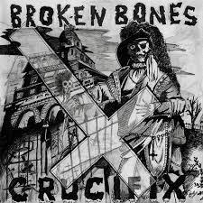 Broken bones - Crucifix