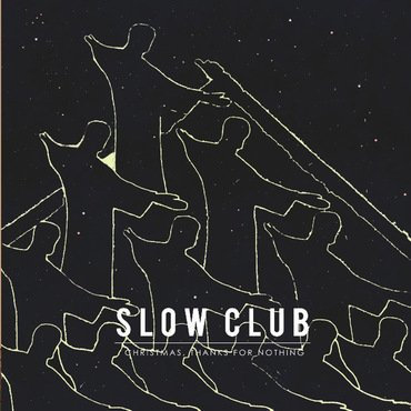 Slow Club - Christmas, Thanks For Nothing EP