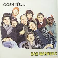 Bad manners - Gosh it's...