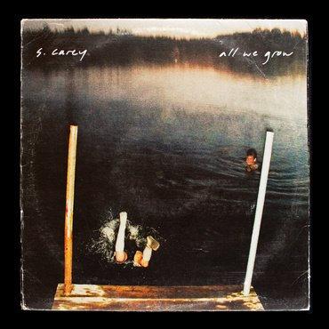 S. Carey - All We Grow (Ten Year Anniversary Edition)
