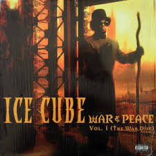 Ice Cube - War & Peace Vol 1