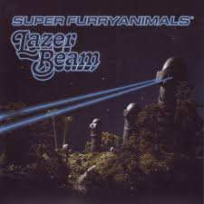 Super Furry Animals - Lazer beam