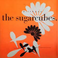 The Sugar cubes - Birthday