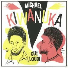 Michael Kiwanuka - Out loud!
