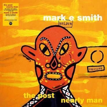 Mark E Smith - The Post Nearly Man