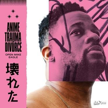 Open Mike Eagle - Anime, Trauma & Divorce