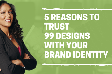 5 Reasons to trust 99Designs with Your Brand Identity