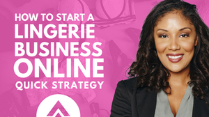 How to Start a Lingerie Business Online Strategy
