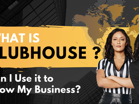 What is Clubhouse App and how can I use it to Grow My Business?