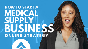 How to Start a Medical Supply Business Online Strategy